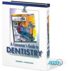 A Consumer's Guide to Dentistry, 2nd Edition