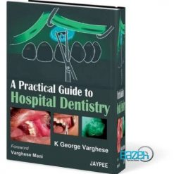 A Practical Guide to Hospital Dentistry